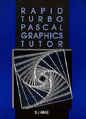 Rapid Turbo PASCAL Graphics Tutor by Jan Abas (Paperback, 1992)