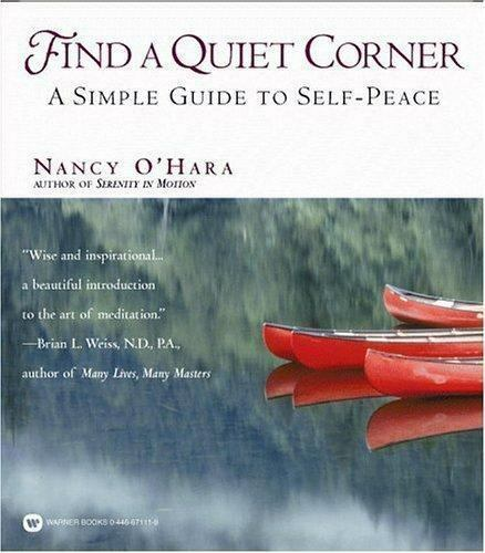 Find A Quiet Corner A Simple Guide To Self Peace By Nancy O Hara