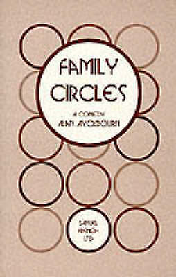 Family Circles : A Comedy, Paperback by Ayckbourn, Alan, Brand New, Free P&P ...