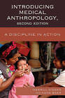 Introducing Medical Anthropology: A Discipline in Action by Hans Baer, Merrill Singer (Hardback, 2011)