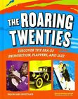The Roaring Twenties: Discover the Era of Prohibition, Flappers, and Jazz by Marcia Amidon Lusted (Hardback, 2014)
