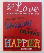 p Do the things you love in life You will be happier 8 x 10 hanging PLAQUE SIGN