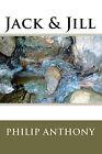 Jack & Jill by Philip Anthony (Paperback / softback, 2011)