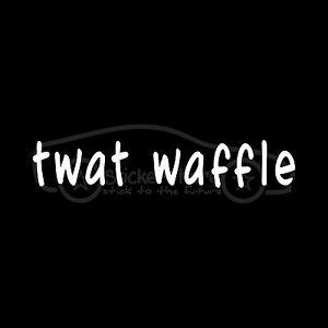 TWAT-WAFFLE-Sticker-Funny-laptop-car-Decal-stupid-hilarious-prank-joke-gag-gift