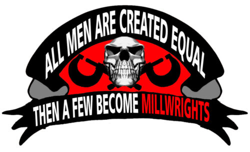CMW-15 All men are created equal a few become millwrights sticker