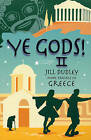 Ye Gods! II (More Travels in Greece): II by Jill Dudley (Paperback, 2008)