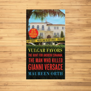20abdccb6 VULGAR FAVORS THE HUNT FOR ANDREW CUNANAN, THE MAN WHO KILLED GIANNI ...