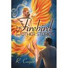 The Firebird and Other Stories by R Cooper (Paperback / softback, 2015)