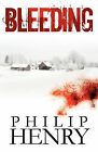 Bleeding by Philip Henry (Paperback, 2010)
