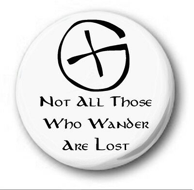 "NOT ALL THOSE WHO WANDER ARE LOST - 25mm 1"" Button Badge - Novelty Geocaching"