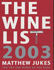 The Wine List: The Top 250 Wines of the Year: 2003 by Matthew Jukes (Paperback, 2002)