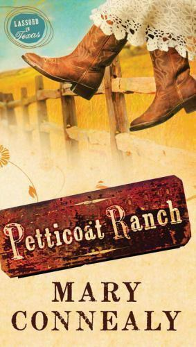 PETTICOAT RANCH [LASSOED IN TEXAS] [ Connealy, Mary ] Used - Good