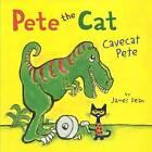 Cavecat Pete by James Dean (Hardback, 2015)