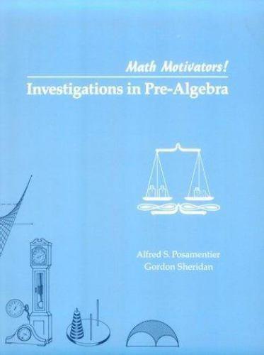 Investigations in Pre-Algebra/Math Motivators Series (Mathematics Motivators) b