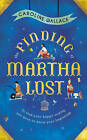The Finding of Martha Lost by Caroline Wallace (Hardback, 2016)