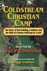 Coldstream Christian Camp by Joe P Goodman (Paperback / softback, 2013)