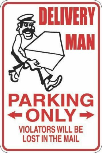 """Metal Sign Delivery Man Parking Only 8"""" x 12"""" Aluminum S265"""