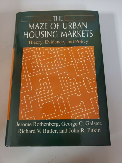 The Maze of Urban Housing Markets : Theory, Evidence, and Policy