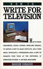 NEW BOOK How to Write for Television by Maeline Di Maggio (Paperback)
