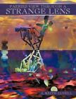 Faeries View Through a Strange Lens 9781438928005 by J. Keith Zudell Paperback