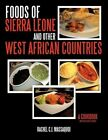Foods of Sierra Leone and Other West African Countries a Cookbook 9781449081546
