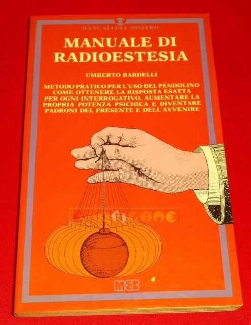 Manuele Bardelli MANUALE DI RADIOESTESIA - Casa Editrice MEB 1985 - F3