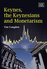 Keynes, the Keynesians and Monetarism by Tim Congdon (Paperback, 2008)
