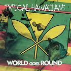 World Goes Round * by Typical Hawaiians (CD, Nov-2007, World Sound)