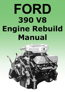 ford 390 v8 engine rebuild manual ebay rh ebay com rx8 engine rebuild manual pdf engine rebuild manual pdf