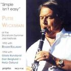 Simple Isn't Easy at The Stockholm Summer Jazz Festivals Putte Wickman Audio CD