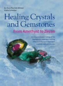 Healing-Crystals-and-Gemstones-From-Amethyst-to-Zircon-Schreiber-Hardback-Used