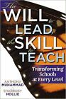 The Will to Lead, the Skill to Teach : Transforming Schools at Every Level by Sharroky Hollie and Anthony Muhammad (2011, Paperback)