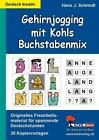 Gehirnjogging mit Kohls Buchstabenmix von Hans J. Schmidt (2009, Taschenbuch)