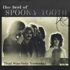 The Best of Spooky Tooth: That Was Only Yesterday by Spooky Tooth (CD, Jul-1999, A&M (USA))