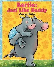 Just Like Daddy by Marcus Pfister (2009, Hardcover)