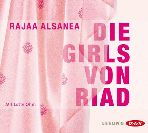 Die Girls von Riad - Rajaa Alsanea