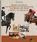 Bilder und Fakten zur Entwicklung der Ausbildung von Reiter und Pferd im Dressur- und Springreiten von Angelika Frömming (2011, Gebundene Ausgabe)