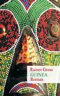 Guinea von Rainer Gross (2015, Taschenbuch)