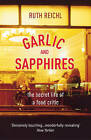 Garlic And Sapphires by Ruth Reichl (Paperback, 2007)