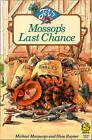 Mossop's Last Chance by Michael Morpurgo (Paperback, 1988)