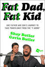 Fat Dad, Fat Kid by Shay Butler, Gavin Butler (Paperback, 2015)
