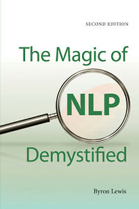 Magic of NLP Demystified (Second Edition) by Byron Lewis