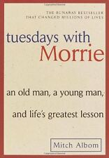 Tuesdays with Morrie : An Old Man, a Young Man, and Life's Greatest Lesson by Mitch Albom (2002, Paperback)