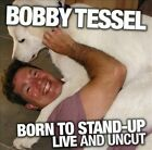 Born To Stand-Up: Live and Uncut [Slipcase] by Bobby Tessel (CD, Mar-2012, CD Baby (distributor))