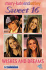 Wishes and Dreams by Mary-Kate Olsen, Ashley Olsen (Paperback, 2002)