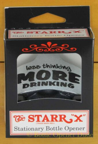 LESS THINKING MORE DRINKING Starr X Wall Mount Stationary Bottle Opener NEW!