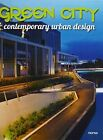 Green City: Contemporary Urban Design by Instituto Monsa de Ediciones (Hardback, 2013)