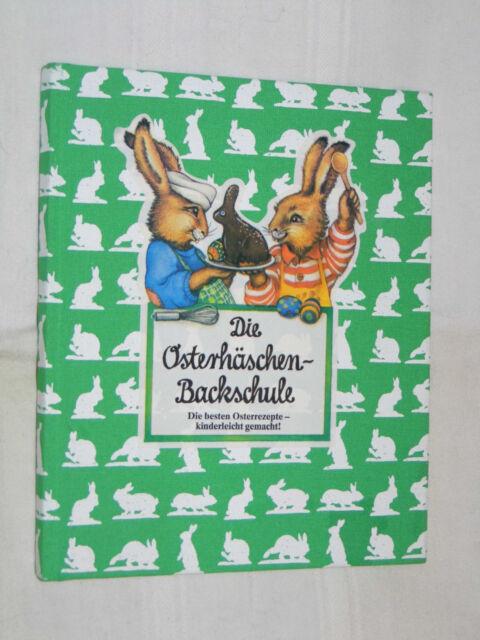 DIE OSTERHÄSCHEN-BACKSCHULE,Ostern,Kinderbuch,Osterrezepte,Kinderbacken