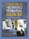 Pioneers in Neonatal/Perinatal Medicine: Perinatal Profiles from NeoReviews by American Academy of Pediatrics (Paperback, 2016)