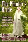 The Planter's Bride: A Story of Intrigue and Passion: Sequel to the Tea Planter's Daughter by Janet MacLeod Trotter (Paperback, 2014)